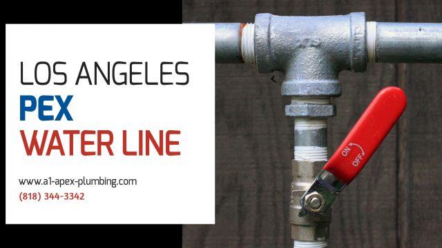 PEX WATER LINE PLUMBER LOS ANGELES